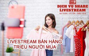 Dich vu livestream ban hang